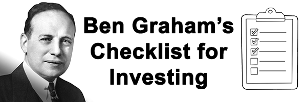 Ben Graham's Checklist for Investing