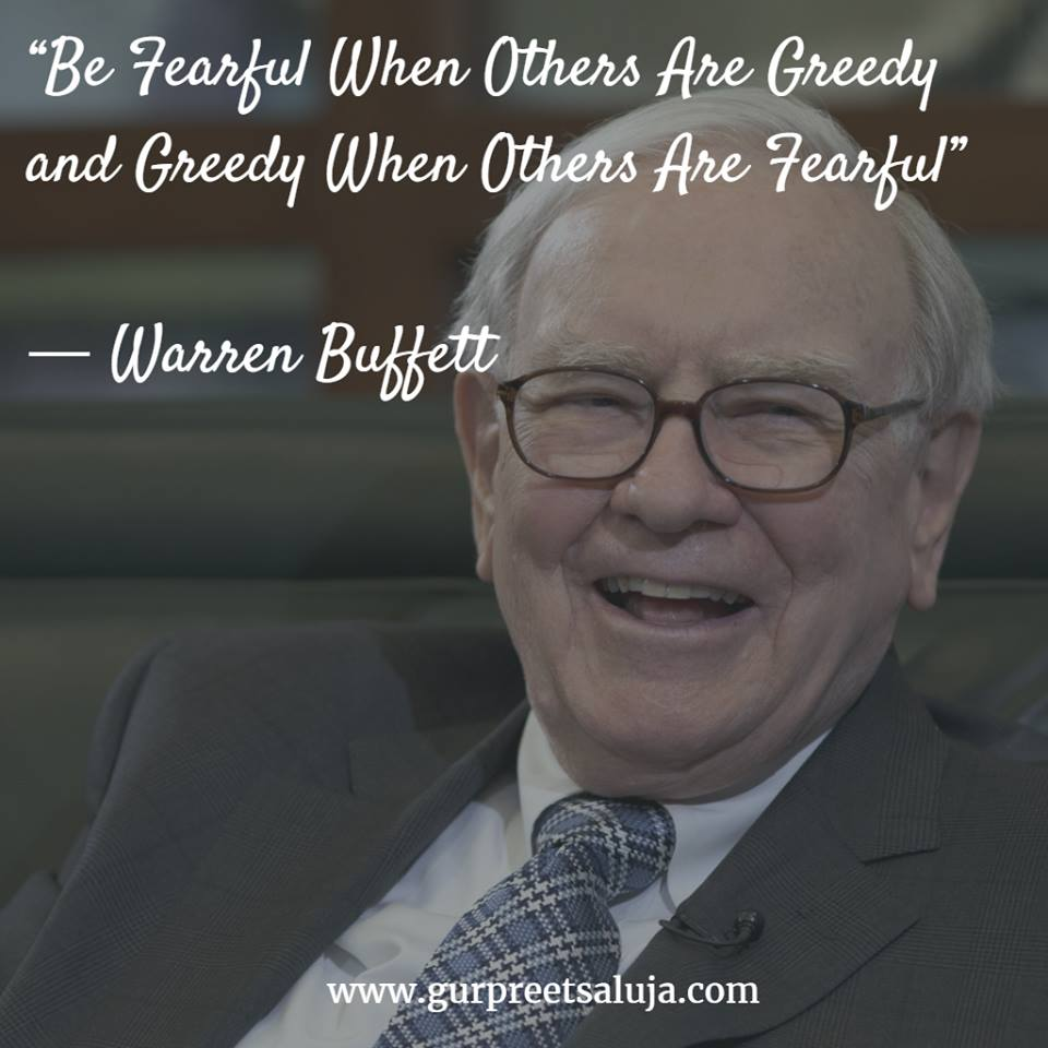 """Be Fearful When Others Are Greedy and Greedy When Others Are Fearful"""