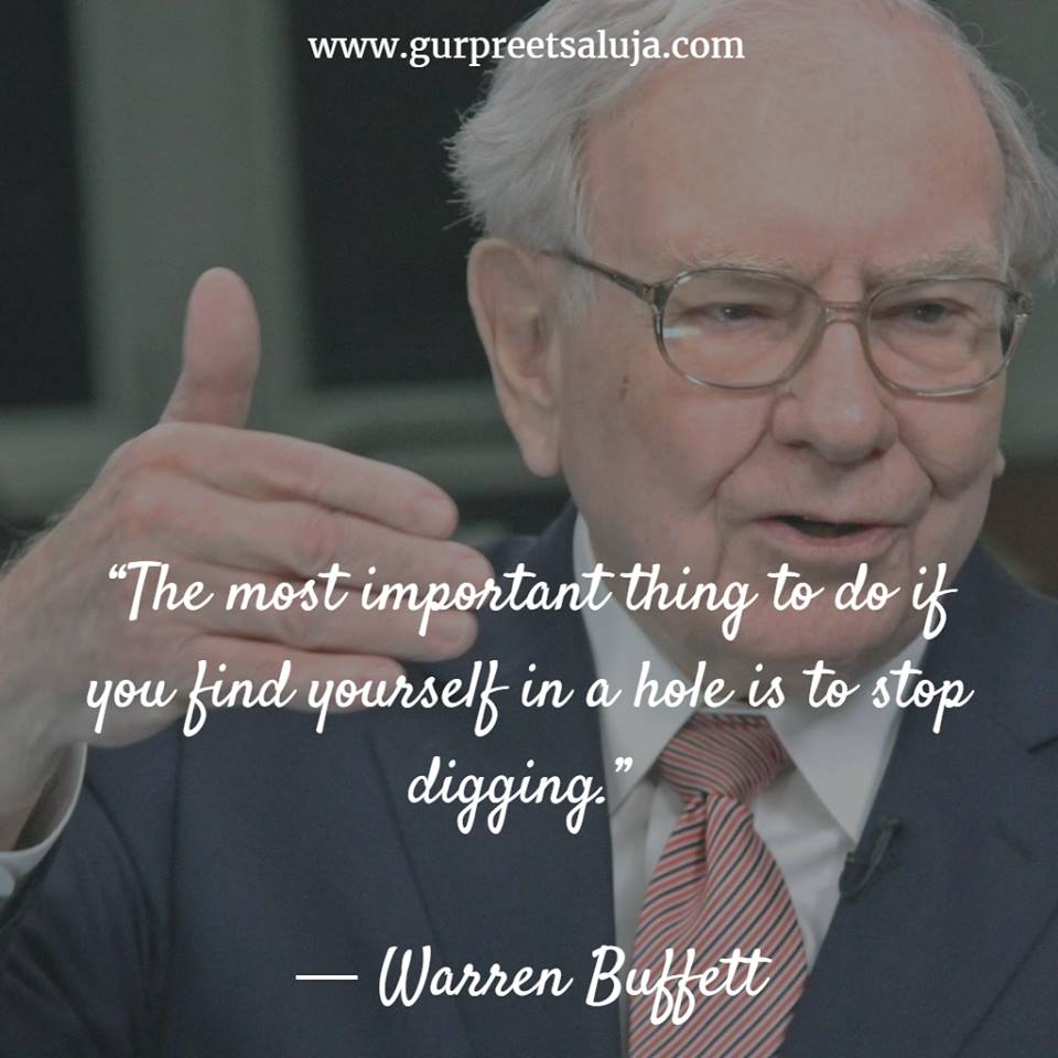 """The most important thing to do if you find yourself in a hole is to stop digging."""